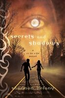 Secrets and Shadows: A 13 to Life Novel by Shannon Delany