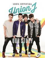 Our Story: Union J 100% Official, J, Union | Hardcover Book | Very Good | 978071