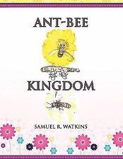 Ant-Bee Kingdom by Samuel R. Watkins (2011, Hardcover / Paperback)