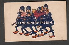 1905 Raymond Howe comic post card I Came Home On The Big 4 man on policemen