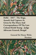 Delhi--1857; the Siege, Assault, and Capture As Given in the Diary and...