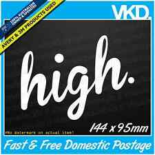 High. Sticker/Decal - 420 Weed Leaf Bong Bogan Ute 4x4 Get High Ganja Dope Drift