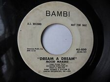 Mood Makers Dream A Dream / Dolores Bambi 800 DJ Promo Doo Wop