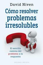 Como resolver problemas irresolubles (Spanish Edition) (Psicologia), David Niven