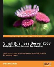 Small Business Server 2008 - Installation, Migration, and Configuration: By D...