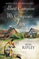 Mr Campion's Fox: A brand-new Albert Campion mystery written by Mike-ExLibrary