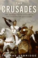 Crusades : The Authoritative History of the War for the Holy Land, Paperback ...