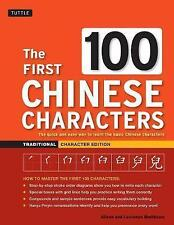 The First 100 Chinese Characters Traditional: The Quick and Easy Way to Learn...