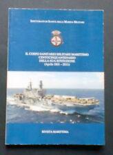 Militaria - Il corpo sanitario militare marittimo centocinquantenario - 2011