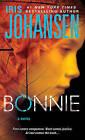 NEW Bonnie: A Novel (Eve Duncan) by Iris Johansen