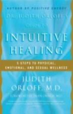 Dr. Judith Orloff's Guide to Intuitive Healing Physical Emotional Sexual Health