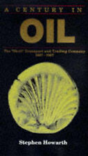 """A Century in Oil : The """"Shell"""" Transport and Trading Company 1897-1997, Stephen"""