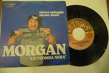 """MORGAN""""STESSA SPIAGGIA STESSO MARE-disco 45 giri PATHOS 1979"""""""