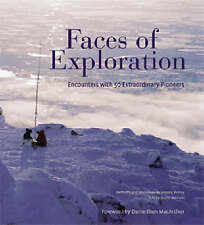 Faces of Exploration: Encounters with 50 Extraordinary Pioneers, Justin Marozzi,