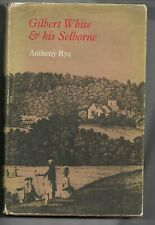 Gilbert White & his Selborne by Anthony Rye H/B D/J 1970 biography