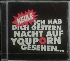 CD KEULE - ich hab dich gestern nacht auf youporn gesehen . . ., neu - ovp