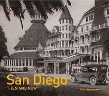San Diego: Then and Now®, Hendrickson, Nancy