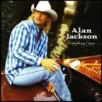 ALAN JACKSON - EVERYTHING I LOVE ~ 90's COUNTRY CD *NEW*