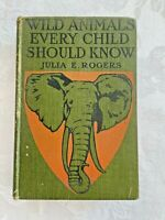 Wild Animals Every Child Should Know, 1911, Julia Rogers, 1st edition