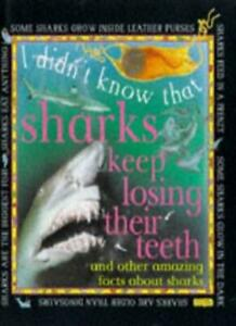 I Didn't Know That Sharks Keep Losing Their Teeth,Claire Llewellyn