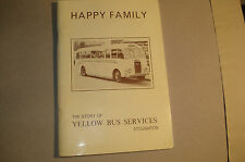 Happy Family. The Story of the Yellow Bus Services Stoughton [Guildford]