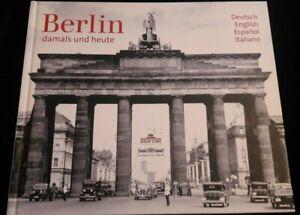 BERLIN DAMALS UND HEUTE HISTOIRE/GEOGRAPHIE/VOYAGE/TOURISME/PHOTO/ALLEMAGNE