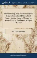 The Interesting Story of Edwin and Julia; Being a Rational and Philosophica...