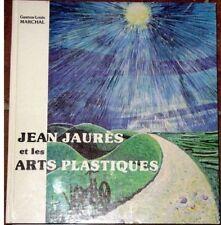 Jean Jaures et les Arts plastiques - Gaston-Louis Marchal - KA