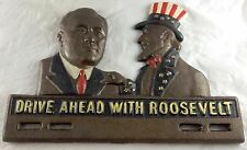 DRIVE AHEAD WITH ROOSEVELT LICENSE FOB CAST IRON CAR TAG HOLDER UNCLE SAM
