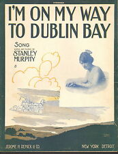 I'm On MY Way To Dublin Bay by Stanley Murphy - Sheet Music -1915