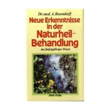 Neue Erkenntnisse in der Naturheilbehandlung Rosendorff, Alexander