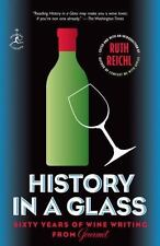 History in a Glass: Sixty Years of Wine Writing from Gourmet (Modern Library Fo