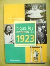 Anniversaire nous les enfants de 1923 de la naissance à l'âge adulte  /T27