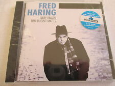 Fred Haring - Every Reason That Doesn´t Matter - CD Neu & OVP