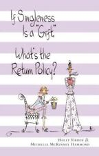 If Singleness Is a Gift, What's the Return Policy?, Holly Virden, Michelle McKin