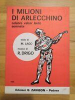 Spartito I MILIONI DI ARLECCHINO musica R.Drigo testo M.Lago ediz.Zanibon 1949