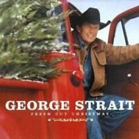 Fresh Cut Christmas - Audio CD By George Strait - VERY GOOD
