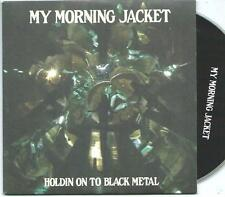 MY MORNING JACKET Holdin On To Black Metal 2 TRACK PROMO CD SINGLE