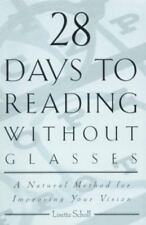 28 Days to Reading Without Glasses : A Natural Method for Improving Your...