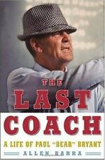 "The Last Coach: A Life of Paul ""Bear"" Bryant, Allen Barra, Good Book"