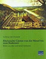 Rheinische G�rten von der Mosel bis zum Bodensee: Bild... by von Ompteda, Ludwig