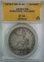 1878-S Silver Trade Dollar, ANACS EF-40 Details, Scratched - Polished Coin