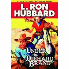 Under the Diehard Brand (Stories from the Golden Age) - Paperback NEW Hubbard, L