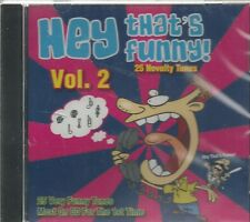 HEY THAT'S FUNNY - Volume 2 - 25 Novelty Tunes - BRAND NEW - CD