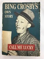 Bing Crosby SIGNED Book - Bing Crosby's Own Story - Call Me Lucky 1953