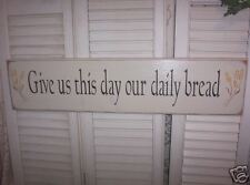 GIVE US THIS DAY OUR DAILY BREAD  wood sign  primitive
