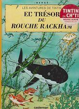Tintin en Ch'ti. Le trésor de Rackham le rouge. 2005. en picard.