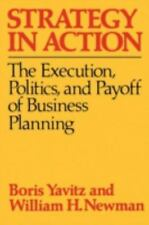 Strategy in Action: The Execution, Politics and Payoff of Business Planning - Ne