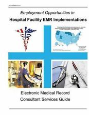 Employment Opportunities in Hospital Facility EMR Implementations by MedHired...