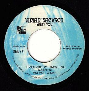 """WAYNE WADE-everybody bawling    vivian jackson   7""""   (hear)   reggae"""